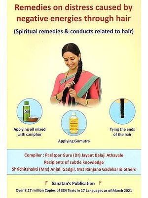 Remedies On Distress Caused By Negative Energies Through Hair (Spritiual Remedies & Conducts Related to Hair)