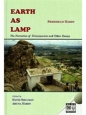 Earth As Lamp- The Formation of Srivaisnavism and Other Essays