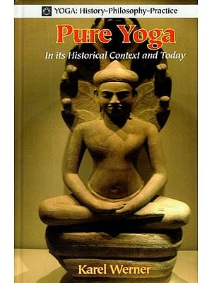 Pure Yoga- In Its Historical Context and Today