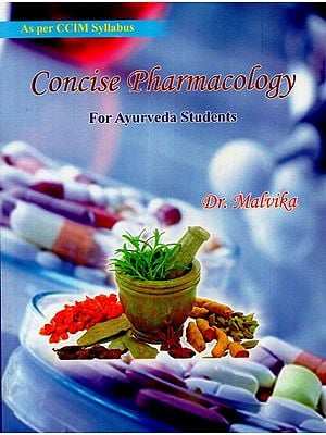 Concise Pharmacology For Ayurveda Students