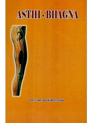 Asthi - Bhagna