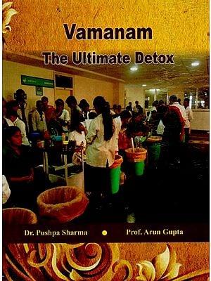 Vamanam The Ultimate Detox