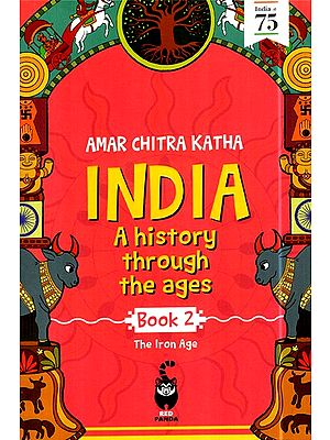 India- A History Through the Ages Book 2 : The Iron Age