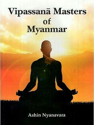 Vipassana Masters of Myanmar