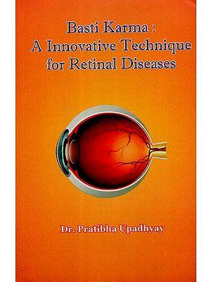 Basti Karma: A Innovative Technique for Retinal Diseases
