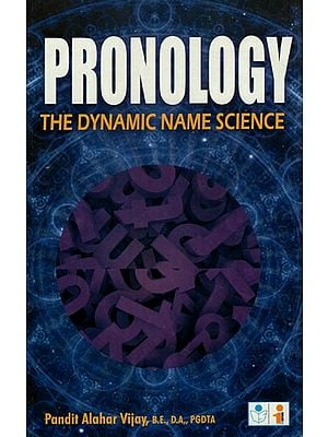 Pronology- The Dynamic Name Science