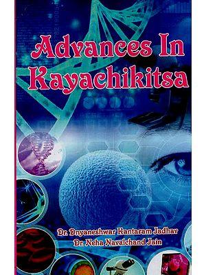 Advances in Kayachikitsa