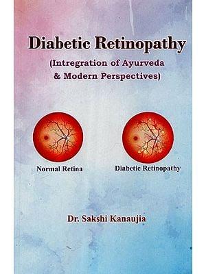 Diabetic Retinopathy (Integration Of Ayurveda & Modern Perspective)