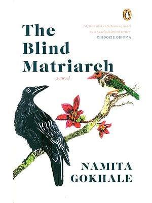 The Blind Matriarch- A Novel