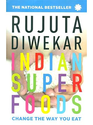 Indian Super Foods- Change The Way You Eat