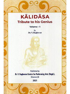 Kalidasa Tribute to His Genius Volume-1