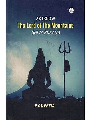 As I Know- The Lord of The Mountains (Shiva Purana)