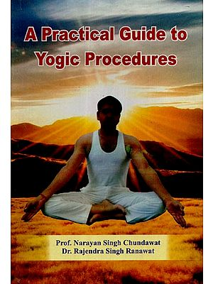 A Practical Guide to Yogic Procedures