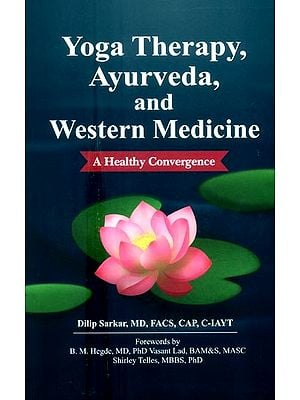 Yoga Therapy, Ayurveda And Western Medicine- A Healthy Covergence