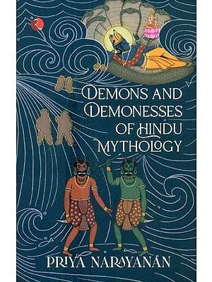 Demons And Demonesses Of Hindu Mythology