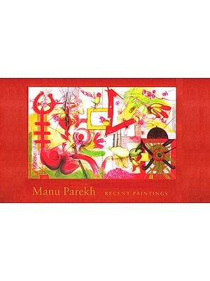 Recent Paintings By Manu Parekh (A Pictorial Book)