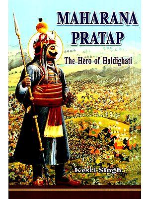 Maharana Pratap- The Hero Of Haldighati