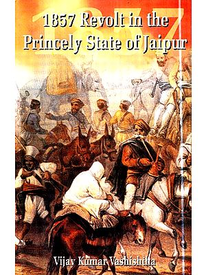 1857 Revolt In The Princely State Of Jaipur