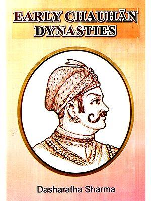 Early Chauhan Dynasties