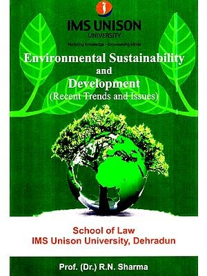 Environmental Sustainability And Developement (Recent Trends And Issues)