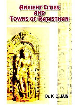Ancient Citites And Towns Of Rajasthan