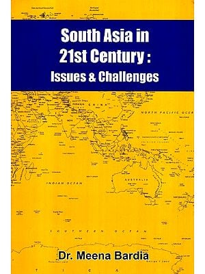 South Asia In 21st Century- Issues And Challenges