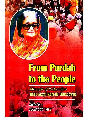 From Purdah To The People- Memoirs Of Padma Shri Rani Laxmi Kumari Chundawat