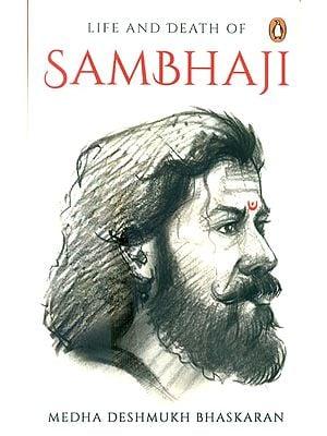Life And Death Of Sambhaji