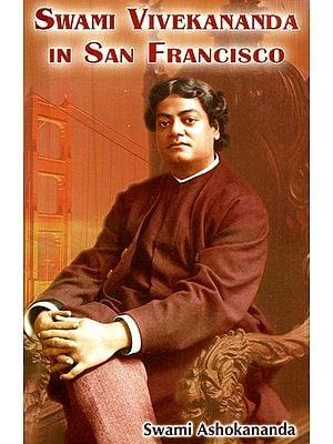Swami Vivekananda In San Francisco