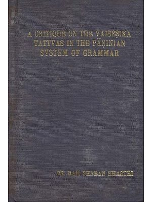 A Critique on the Vaisesika Tattvas in the Paninian System of Grammar