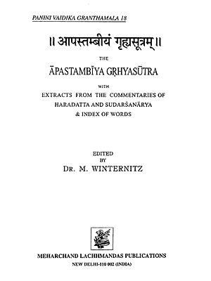 आपस्तम्बीयं गृहसूत्रम् : The Apastambiya Grhyasutra (Extracts from the Commentaries of Haradatta and Sudarsanarya & Index of Words)