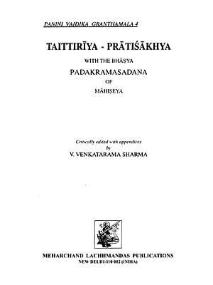 तैत्तिरीयप्रातिशाख्यम् : Taittiriya-Pratisakhya With the Bhasya (Padakramasadana of Mahiseya)