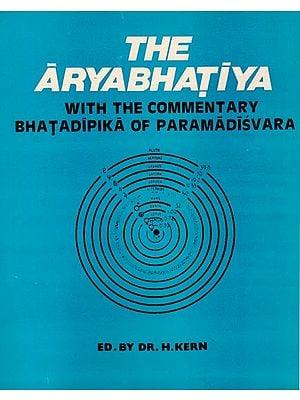 श्रीमदार्यभटीयम्: The Aryabhatiya With The Commentary Bhatadipika of Paramadisvara (An Old Book)