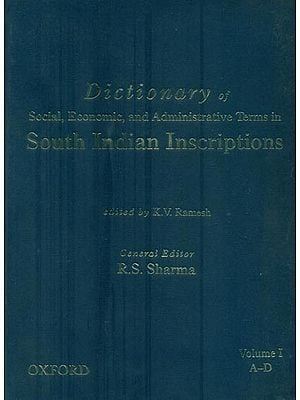 Dictionary Of social, Economic, and Administrative Terms in South Indian Inscriptions