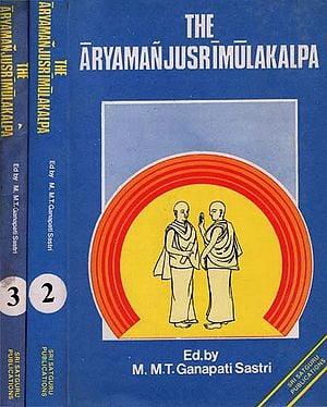 आर्यमञ्जुश्रीमूलकल्प: The Aryamanjusrimulakalpa (An old Book) (Set of 3 Volumes)
