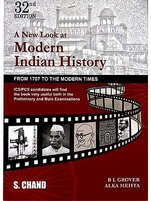 A New Look at Modern India History (From 1707 to The Modern Time)