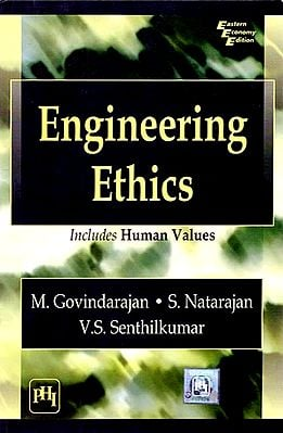 Engineering Ethics:  Includes Human Values