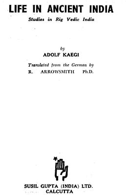 Life In Ancient India- Studies in Rig Vedic India (An Old Rare Book)