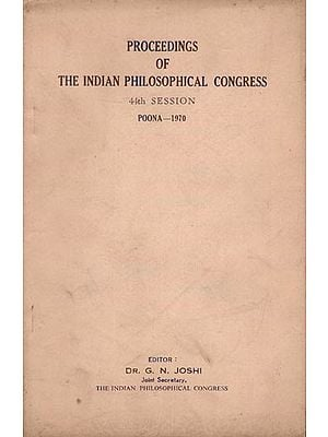 Proceedings of The Indian Philosophical Congress 44th Session Poona- 1970 (An Old and Rare Book)