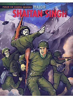Major Shaitan Singh (Param Vir Chakra Awardee)