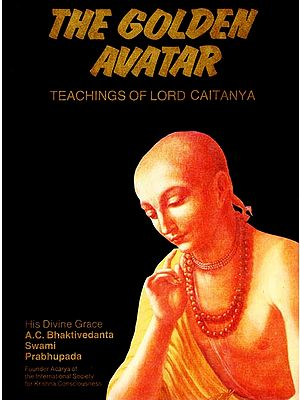 The Golden Avatar - Teachings of Lord Caitanya (An Old and Rare Book)
