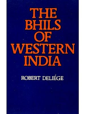 The Bhils of Western India - Some Empirical and Theoretical Issues in Anthropology in India (An Old and Rare Book)