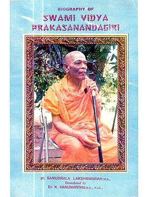 Biography of Swami Vidya Prakasanandagiri