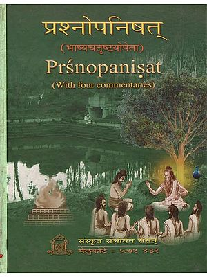प्रश्नोपनिषत्: Prsnopanisat (With Four Commentaries)