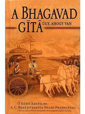 Bhagavad Gita As It Is (In Hungarian Language)
