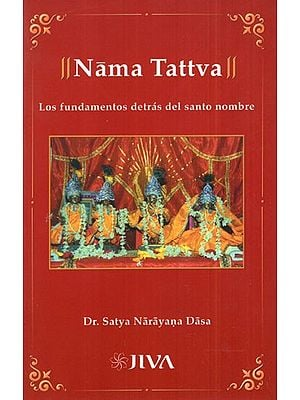 Nama Tattva- Los Fundamentos Detras Del Santo Nombre (Spanish)
