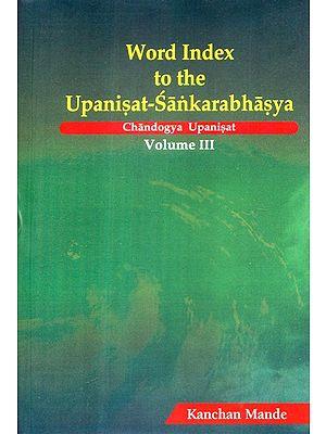 Word Index to The Upanisat-Sankarabhasya: Volume- III (Chandogya Upanisat)