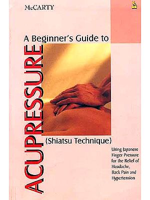 A Beginner's Guide to Acupressure (Shiatsu Technique)