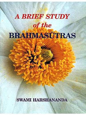 A Brief Study Of The Brahmasutras