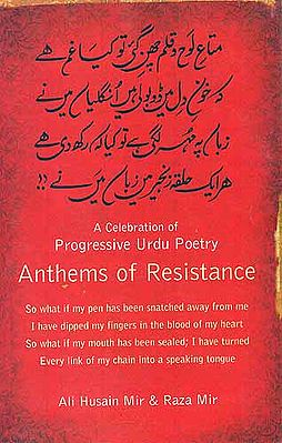 A Celebration of Progressive Urdu Poetry Anthems of Resistance